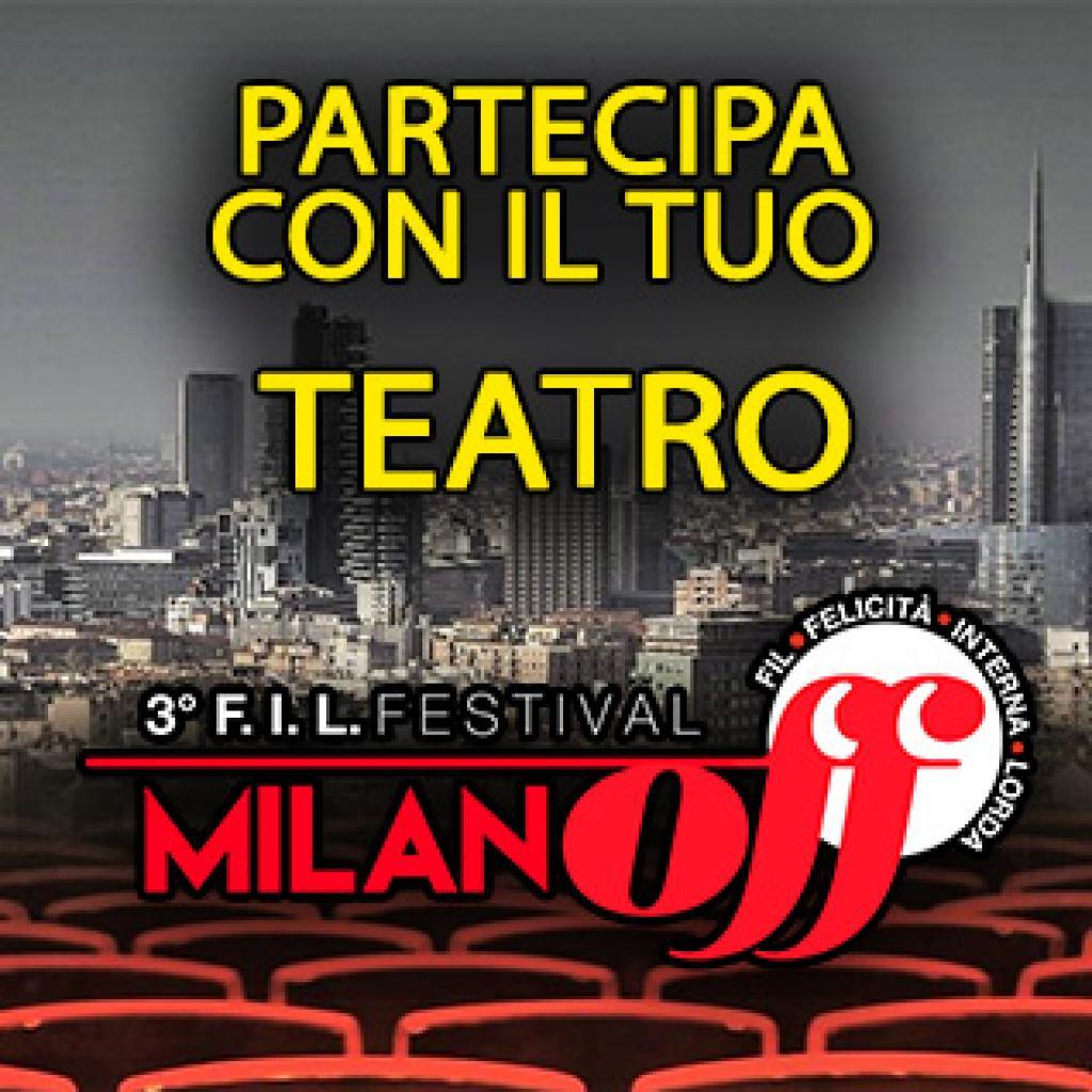 Partecipa come struttura teatrale al MI OFF FIL FESTIVAL 2019